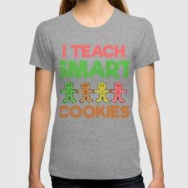 Teacher I Teach Smart Cookies T-shirt