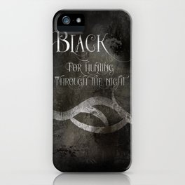 BLACK for hunting through the night. Shadowhunter Children's Rhyme. iPhone Case