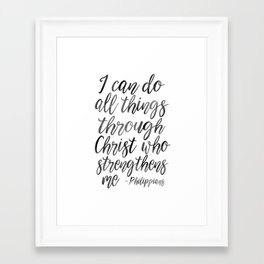 I Can Do All Things Through Christ Who Strengthens Me, Philippians Quote,Christian Art,Bible Verse,H Framed Art Print