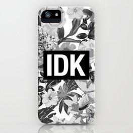 IDK iPhone Case