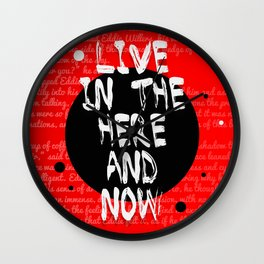 Live in the here and now. Wall Clock