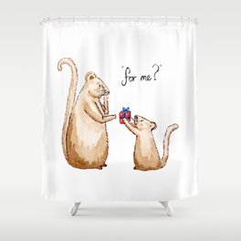 For Me? Shower Curtain