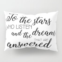 to the stars who listen (acomaf) Pillow Sham