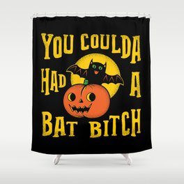 You Coulda Had A Bat B Shower Curtain