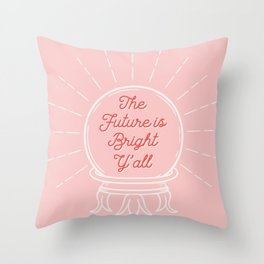 Crystal Ball Art | The Future is Bright Y'all Throw Pillow