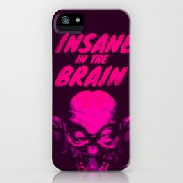 Insane in the Brain iPhone Case