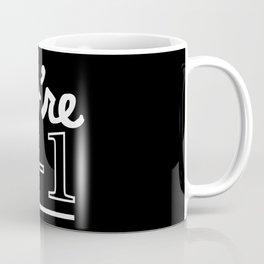 You're A-1 Coffee Mug