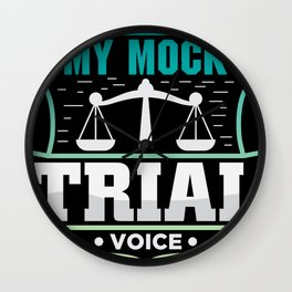 Dont make me use my mock trial voice Wall Clock