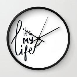 IT IS MY LIFE Wall Clock