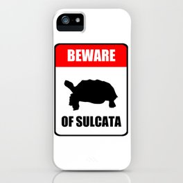 Beware of Sulcata iPhone Case