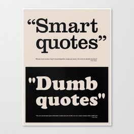 Dumb Quotes Canvas Print
