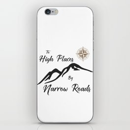 To High Places by Narrow Roads iPhone Skin