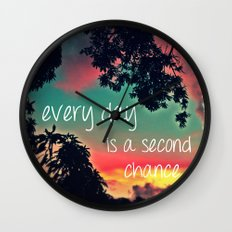 Every day is a second chance! Wall Clock