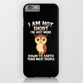 Funny Saying Little Person iPhone Case