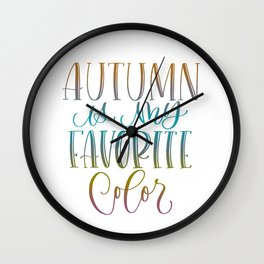 Autumn Is My Favorite Color Wall Clock
