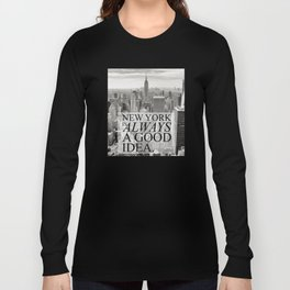 New York is Always a Good Idea Long Sleeve T-shirt