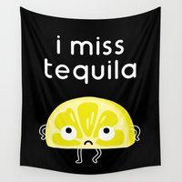 tequila Wall Tapestries featuring I Miss Tequila by mogumogu