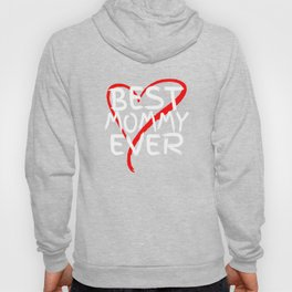 Best Mommy Ever Cute Mothers Day Gift T-Shirt Hoody