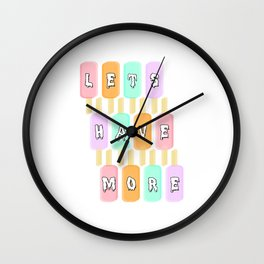 Lets Have More Popsicles Wall Clock