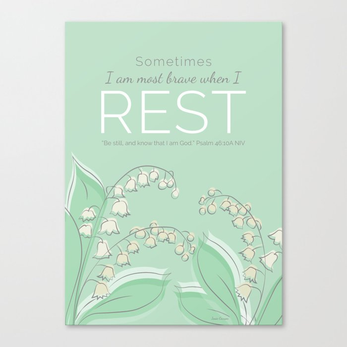 Sometimes I am at My Bravest When I Rest Canvas Print