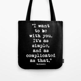 Charles Bukowski Typewriter White Font Quote With You Tote Bag