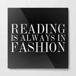 Reading is Always in Fashion Metal Print