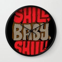 Shill, Baby, Shill! Wall Clock