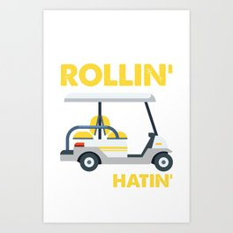 They See Me Rollin They Hatin Funny Golf Art Print