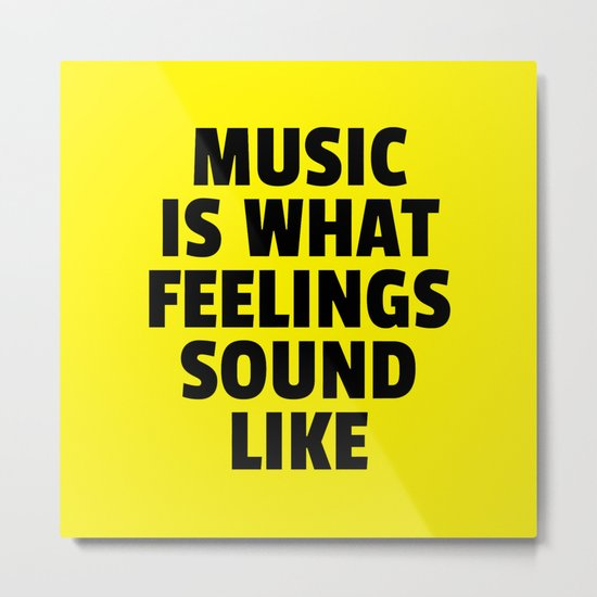 Music Feelings Sound Like Quote Metal Print