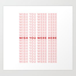 Wish You Were Here take-out inspired print Art Print