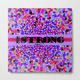 BE STRONG Bold Colorful Purple Abstract Painting Pattern Christian Scripture Inspiration Typography Metal Print