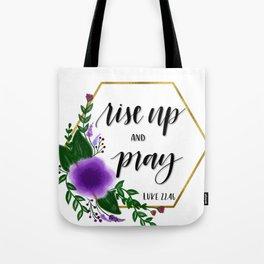 Rise up and pray Tote Bag