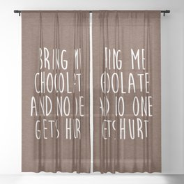 Bring Me Chocolate Funny Quote Sheer Curtain