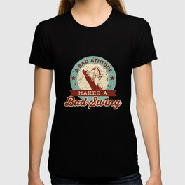Funny Golf Gift A Bad Attitude Makes a Bad Swing T-shirt