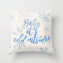 Baby, It's Cold Outside! Throw Pillow