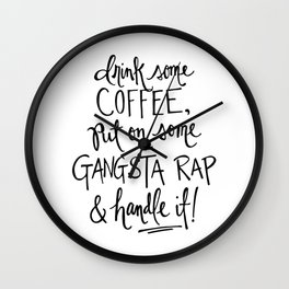 Gangsta Rap Handle It Wall Clock