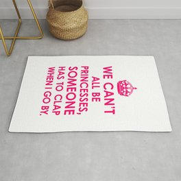 We Can't All Be Princesses (Bright Pink) Rug