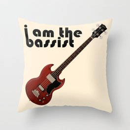 I AM THE BASSIST Throw Pillow