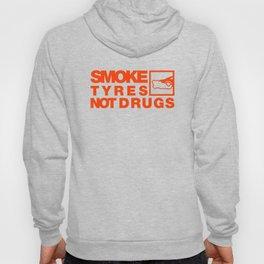 SMOKE TYRES NOT DRUGS v6 HQvector Hoody