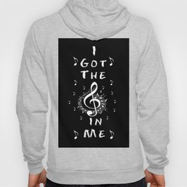 I Got The Music In Me Hoody