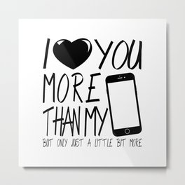 Valentine gift - I Love you more Metal Print