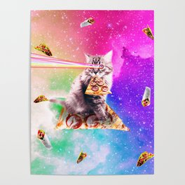 Outer Space Pizza Cat - Rainbow Laser, Taco, Burrito Poster