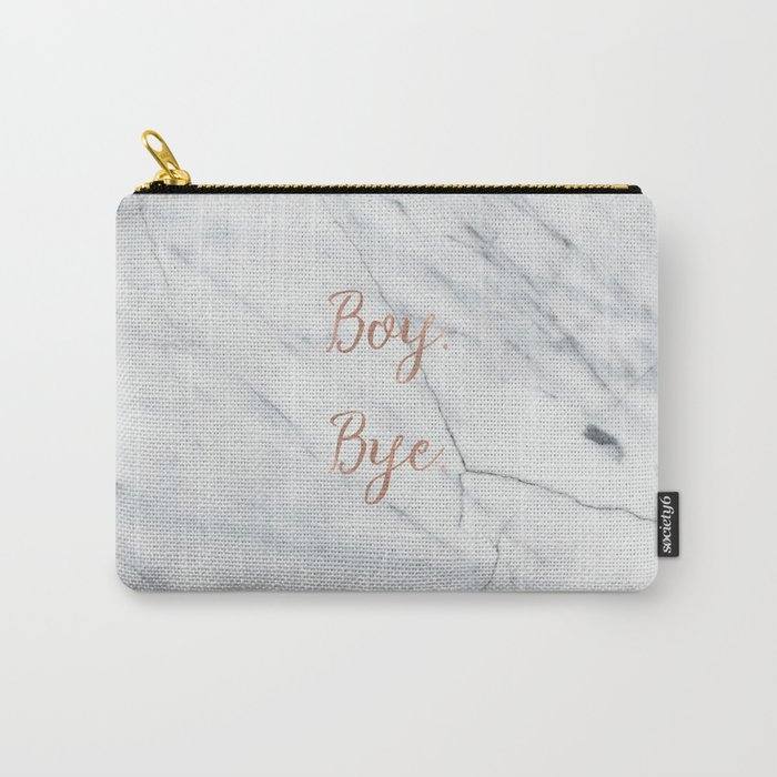 Boy. Bye. Rose gold and marble Carry-All Pouch