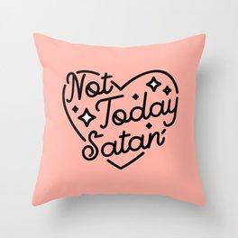 not today satan I Throw Pillow
