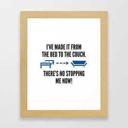 There's No Stopping Me Now Framed Art Print