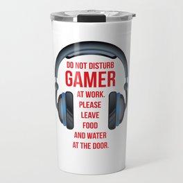 Gamer at Work Leave Food and Water at Door T-Shirt Travel Mug