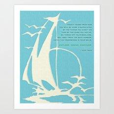 Explore. Dream. Discover. Art Print