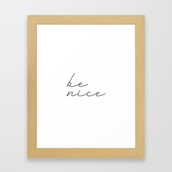 Be Nice 2 #typography #inspirational Framed Art Print