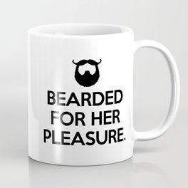 Bearded For Her Pleasure Funny Quote Coffee Mug