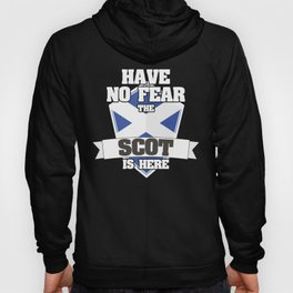 Have No Fear The Scot Is Here Proud To Be Scottish Gift Hoody